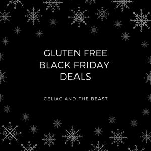 Gluten Free Black Friday 2018 Celiac And The Beast
