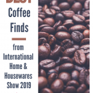 Best Coffee Finds at International Home and Housewares Show 2019